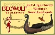 Banner für die Verlinkung zu unserem Ladengeschäft Beowulf mit wikingerschmuck, amulette, thorshammer, thorhammer, runen, keltenschmuck, keltischer schmuck, kunsthandwerk, lederarbeiten, schnitzereien, wikinger, literatur, bücher, fachliteratur, met, honigwein, trinkhörner, honigmet, felle, schaffelle, rentierfell, heidschnuckenfell, bernstein, räucherwerk, kräuter, kräutertee, gewürze, edelstahlschmuck, bronze, silber, zinn